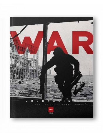 WAR. Journalism from the Front Line книга купить