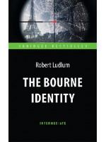 The Bourne Identity. Идентификация Борна. Книга для чтения на английском языке