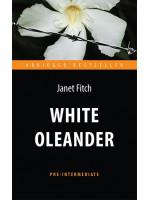 White Oleander. Белый олеандр. Книга для чтения на английском языке