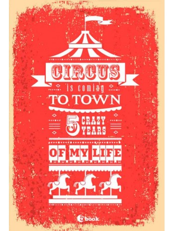 CIRCUS IS COMING TO TOWN. 5 crazy years of my life книга купить